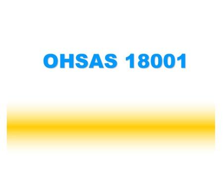 استاندارد Ohsas 18001 چیست در قالب پاورپوینت رایگان